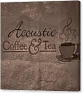Acoustic Coffee And Tea Signage - 3w Canvas Print