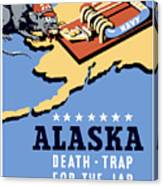 Alaska Death Trap Canvas Print