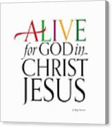 Alive In Christ Canvas Print