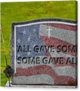 All Gave Some Some Gave All Canvas Print