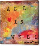 All Is Well 2 Canvas Print