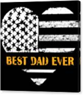 American Flag, Father's Day Gift, Best Dad Ever, For Daddy Canvas Print
