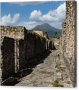 Ancient Pompeii - Empty Street And Mount Vesuvius Volcano That Caused It All Canvas Print