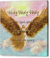 Angels Cry Holy Canvas Print