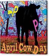 April Cow Day Canvas Print