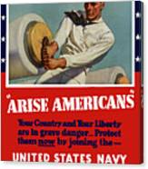 Arise Americans Join The Navy  Canvas Print