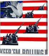 Artillery -- Keep 'em Rolling Canvas Print