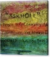 Askhole 6 Canvas Print