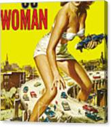 Attack Of The 50 Ft. Woman Poster Canvas Print