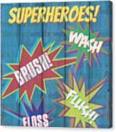 Attention Superheroes Canvas Print