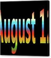 August 12 Canvas Print