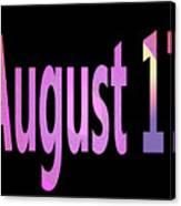 August 17 Canvas Print