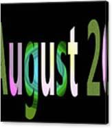 August 20 Canvas Print