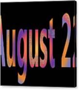 August 22 Canvas Print