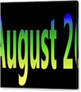 August 26 Canvas Print