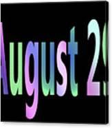 August 29 Canvas Print