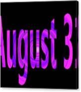 August 31 Canvas Print
