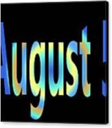 August 5 Canvas Print