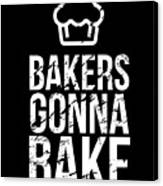 Bakers Gonna Bake Light Cupcake Baking Canvas Print