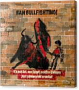 Ban Bullfighting Canvas Print