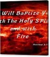 Baptized With Fire Canvas Print