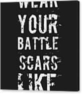 Battle Scars - For Men Canvas Print
