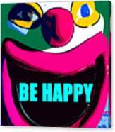Be Happy Clown 2 Canvas Print