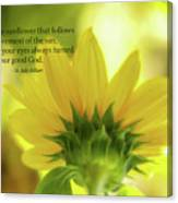 Be Like The Sunflower Canvas Print