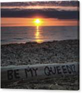 Be My Queen Canvas Print