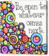 Be Open Canvas Print