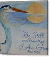Be Still Canvas Print