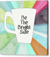 Be The Bright Side Mug- Art By Linda Woods Canvas Print