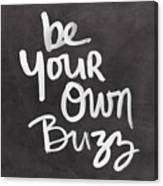 Be Your Own Buzz Black White- Art By Linda Woods Canvas Print