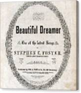 Beautiful Dreamer, By Stephen Foster Canvas Print