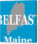 Belfast Maine State City And Town Pride  Canvas Print