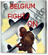 Belgium Fights On - Ww2 Canvas Print