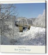 Bert White Bridge Poster Canvas Print