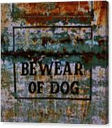 Bewear Of Dog Canvas Print
