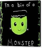 Bit Of A Monster Canvas Print