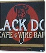 Black Dog Cafe And Wine Bar Canvas Print