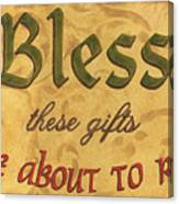 Bless These Gifts Canvas Print