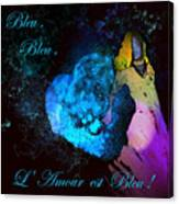 Bleu Bleu L Amour Est Bleu Canvas Print
