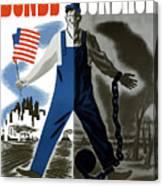 Bonds Or Bondage -- Ww2 Propaganda Canvas Print