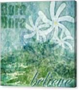 Bora Bora Believe Wall Art Canvas Print