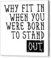 Born To Stand Out Canvas Print