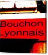 Bouchon Lyonnais... What Else  Canvas Print