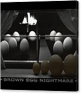 Brown Egg Nightmare Canvas Print