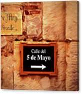 Calle Del 5 De Mayo - Street Sign, Oaxaca Canvas Print