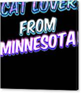 Cat Lover From Minnesota 2 Canvas Print