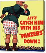 Catch Him With His Panzers Down Canvas Print